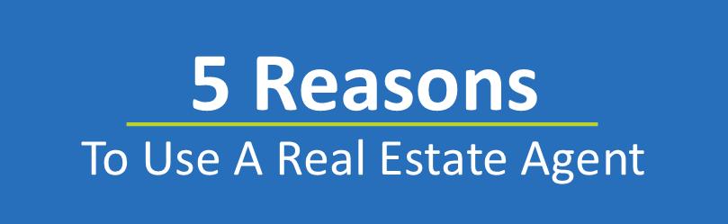 5 Reasons to Use a Real Estate Agent - deborah laemmerhirt