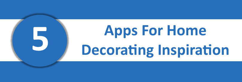 5 Apps For Home Decorating Inspiration