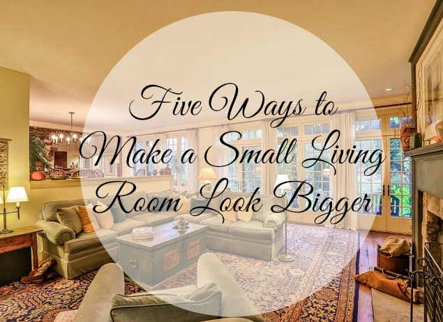 5 Ways to Make a Small Living Room Look Bigger - This Is Your One ...