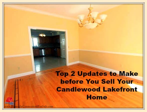 Know the useful updates you can do for your homes in Candlewood Lake before putting them up for sale, here's how!