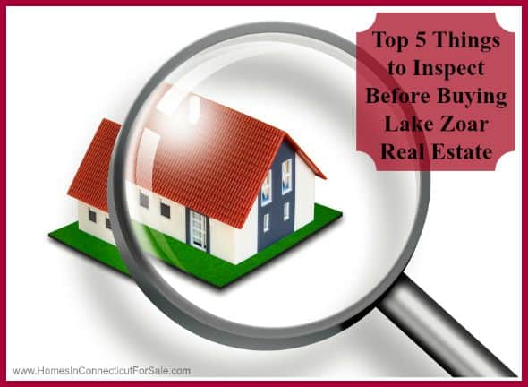 These are things you should look for and check before buying a Lake Zoar real estate.