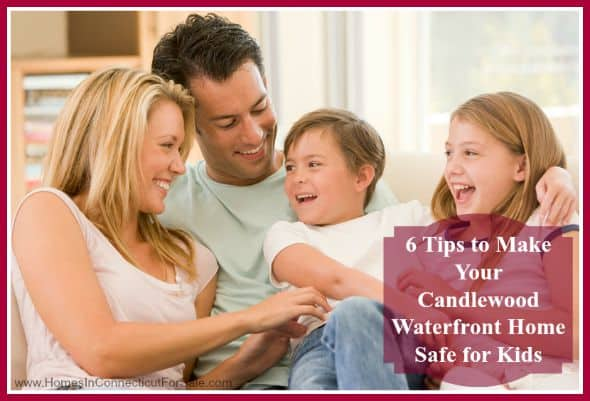 Secure your kids in Candlewood Lake waterfront homes while you're away, these are safety tips for you!