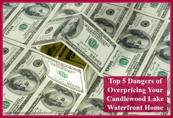 Know the cons of overpricing your Candlewood Lakewaterfront home for sale.