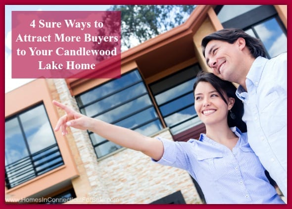 Sell your Candlewood Lake home in an instant, here are 4 sure tips to get more buyers.