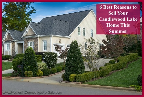 These are 6 top reasons why you should take advantage of these season to sell your Candlewood Lake home.